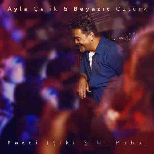 آهنگ جدید Parti ازAyla Celik