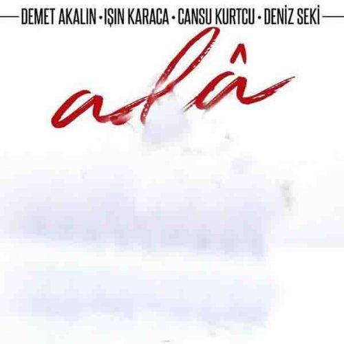 دانلود آهنگ Ala ازDemet Akalin