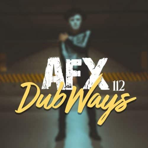 دانلود ریمیکس Dub Ways 112 ازAFX