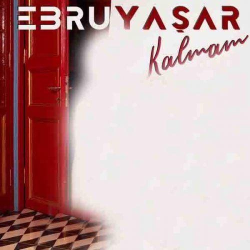 دانلود آهنگ Kalmam ازEbru Yasar