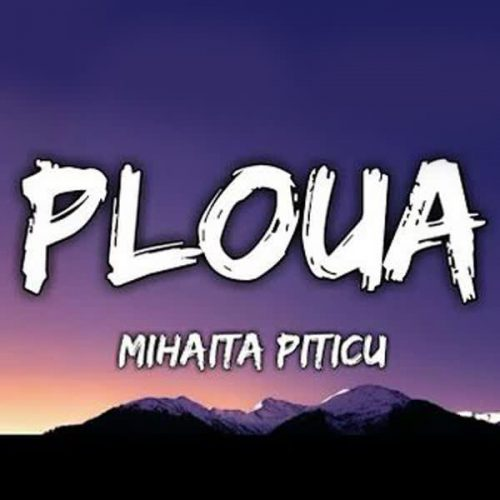 دانلود آهنگ Ploua ازMihaita Piticu