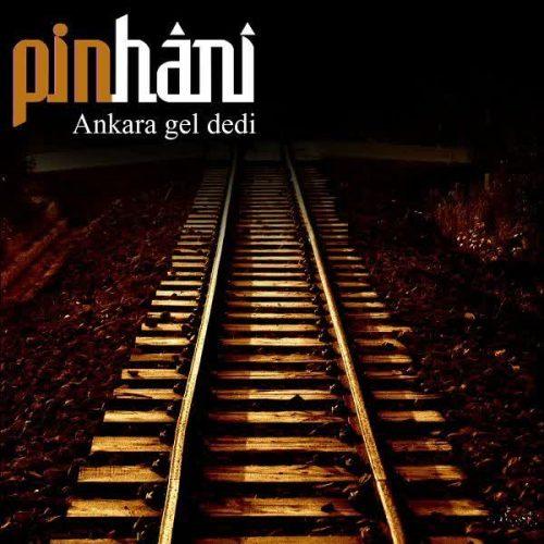 دانلود آهنگ Ankara Gel Dedi ازPinhani