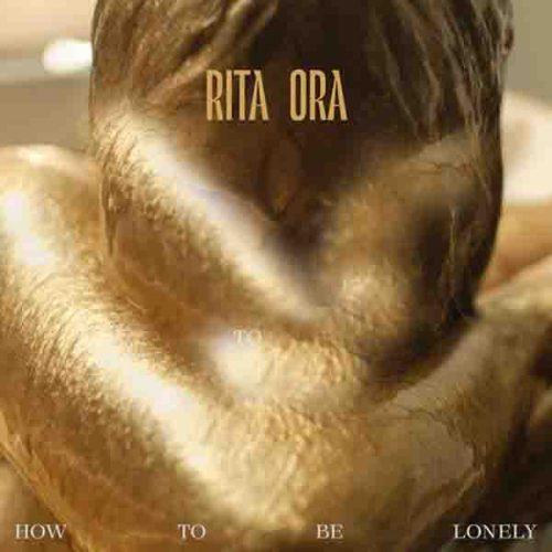دانلود آهنگ How To Be Lonely ازRita Ora