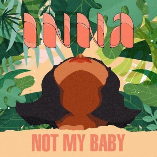 دانلود آهنگ Not My Baby ازINNA