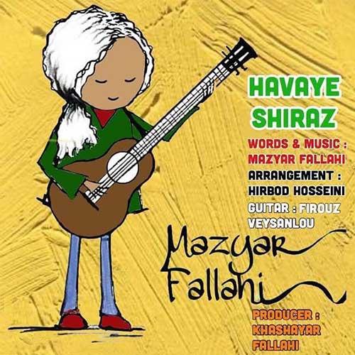 دانلود آهنگ هوای شیراز ازمازیار فلاحی