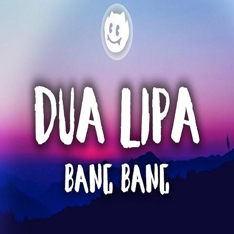 دانلود آهنگ Bang Bang ازDua Lipa
