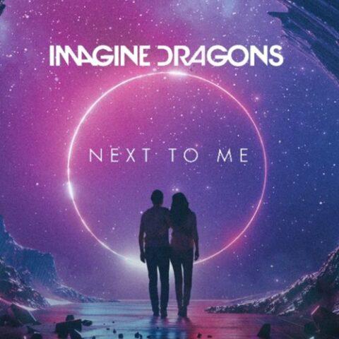 آهنگ جدیدNext To Me ازImagine Dragons