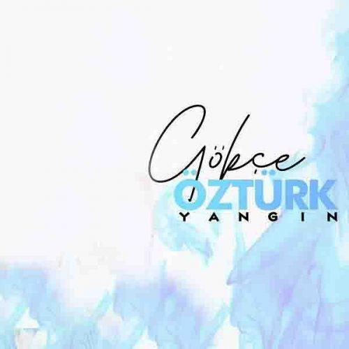 آهنگ ترکی Yangin ازGokce Ozturk